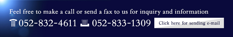 Feel free to make a call or send a fax to us for inquiry and information